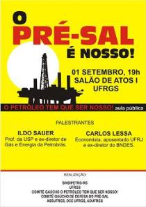 O PRÉ-SAL É NOSSO - palestra dia 1o de setembro na UFRGS - Ildo Sauer