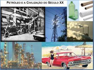 Civilização do Petróleo: o papel do petróleo na estruturação da Civilização contemporânea